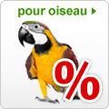 Promotions nourriture et accessoires pour oiseau